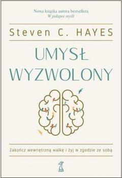 Umysł wyzwolony-Hayes Steven C.