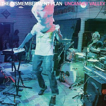 Uncanney Valley-The Dismemberment Plan