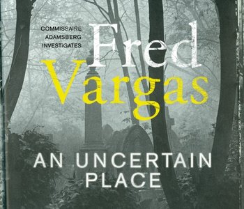 Uncertain Place-Vargas Fred
