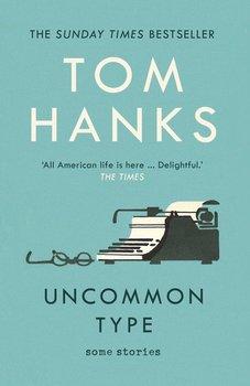 Uncommon Type-Hanks Tom