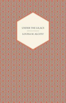 Under the Lilacs-Alcott LouisaMay
