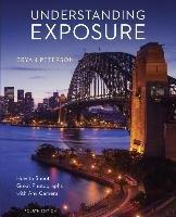 Understanding Exposure, Fourth Edition-Peterson Bryan