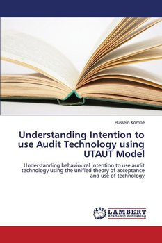 Understanding Intention to Use Audit Technology Using Utaut Model - Kombe Hussein