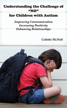 """Understanding the Challenge of """"NO"""" for Children with Autism-Mcneil Colette"""