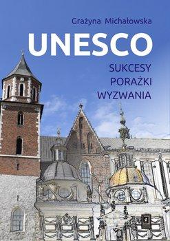 UNESCO. Sukcesy, porażki, wyzwania-Michałowska Grażyna