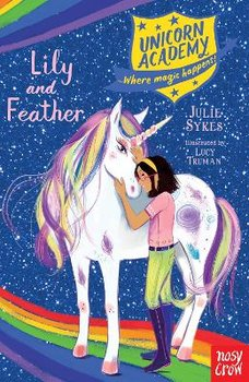 Unicorn Academy: Lily and Feather-Sykes Julie
