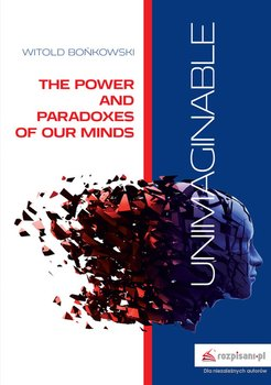 Unimaginable. The power and paradoxes of our minds-Bońkowski Witold