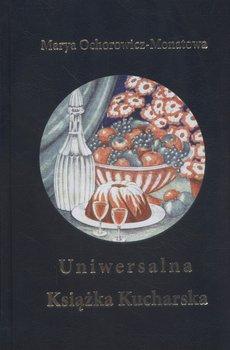 Uniwersalna książka kucharska-Ochorowicz-Monatowa Maria