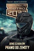 Uniwersum Metro 2033. Tom 3. Prawo do zemsty