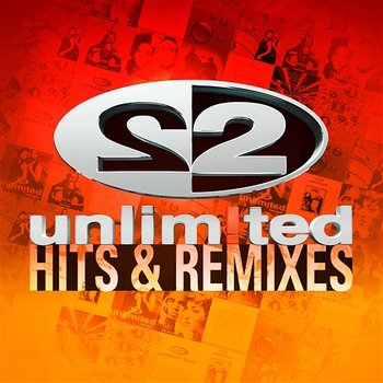Unlimited Hits & Remixes - 2 Unlimited
