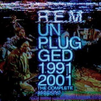 Unplugged: The Complete 1991 And 2001-R.E.M.