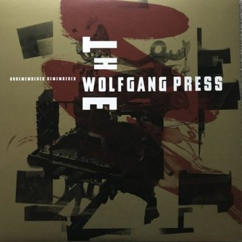 Unremembered Remembered-Wolfgang Press