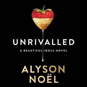 Unrivalled (Beautiful Idols, Book 1)-Noel Alyson