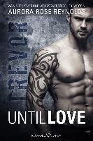 Until Love: Trevor-Reynolds Aurora Rose