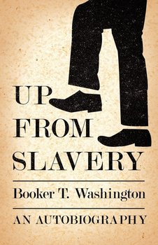 Up from Slavery - An Autobiography-Washington Booker T.