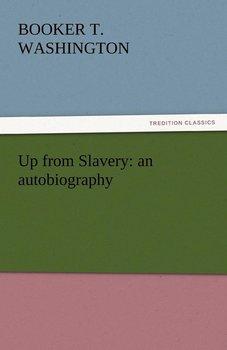 Up from Slavery-Washington Booker T.