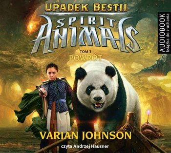 Upadek Bestii. Powrót. Spirit Animals. Tom 3 - Johnson Varian