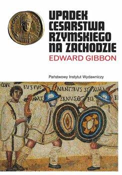 Upadek cesarstwa rzymskiego na Zachodzie-Gibbon Edward
