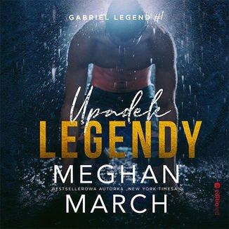 Upadek legendy. Gabriel Legend. Część 1-March Meghan