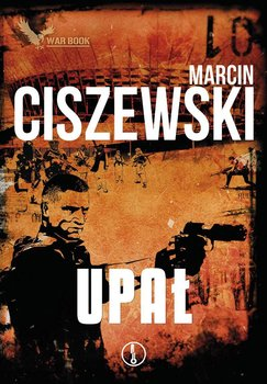 Upał. Jakub Tyszkiewicz. Tom 2-Ciszewski Marcin