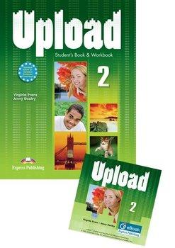Upload 2. Student's Pack. Student's Book & Workbook + Interactive eBook-Evans Virginia, Dooley Jenny