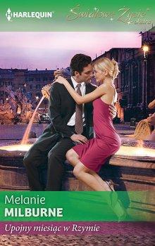 Upojny miesiąc w Rzymie-Milburne Melanie