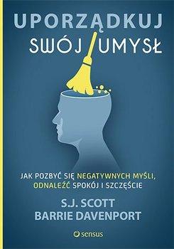 Uporządkuj swój umysł. Jak pozbyć się negatywnych myśli, odnaleźć spokój i szczęście-Scott Steve, Davenport Barrie
