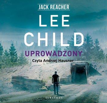 Uprowadzony. Jack Reacher-Child Lee