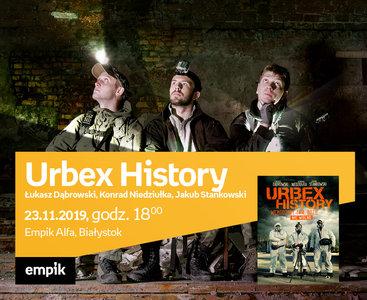 Urbex History - Łukasz Dąbrowski, Konrad Niedziułka, Jakub Stankowski | Empik Alfa