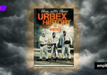 Urbex History. Wchodzą tam, gdzie nie wolno i opowiadają o swojej pasji
