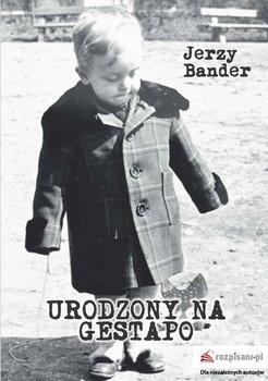 Urodzony na Gestapo-Bander Jerzy
