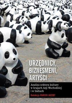 Urzędnicy, biznesmeni, artyści. Analiza sektora kultury w krajach Azji Wschodniej i w Indiach-Jacoby Marcin