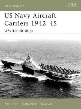 US Navy Aircraft Carriers 1939-45: WWII-built Ships-Stille Mark