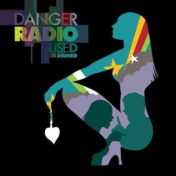 Used and Abused-Danger Radio