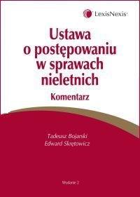 Ustawa o Postępowaniu w Sprawach Nieletnich. Komentarz-Bojarski Tadeusz, Skrętowicz Edward