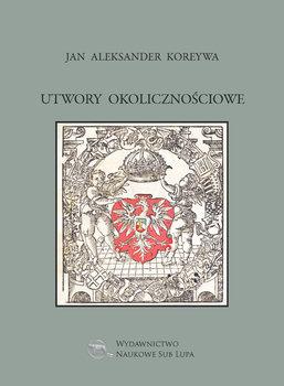 Utwory okolicznościowe Jan Aleksander Koreywa-Koreywa Jan Aleksander