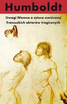 Uwagi Niemca o sztuce scenicznej francuskich aktorów tragicznych                      (ebook)