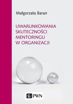 Uwarunkowania skuteczności mentoringu w organizacji-Baran Małgorzata