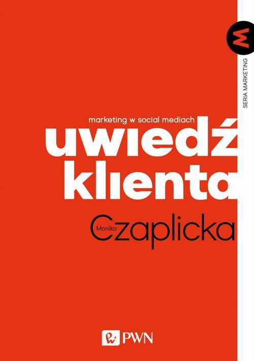 Uwiedź klienta. Marketing w social mediach