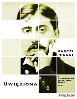 Uwięziona. W poszukiwaniu straconego czasu. Tom 5-Proust Marcel