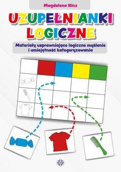 Uzupełnianki logiczne. Materiały usprawniające logiczne myślenie i umiejętność kategoryzowania-Hinz Magdalena