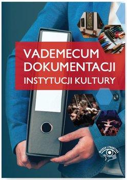 Vademecum dokumentacji instytucji kultury                      (ebook)