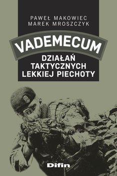 Vademecum działań taktycznych lekkiej piechoty-Makowiec Paweł, Mroszczyk Marek