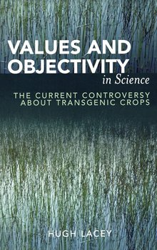 Values and Objectivity in Science-Lacey Hugh