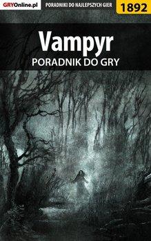 Vampyr - poradnik do gry-Misztal Grzegorz Alban3k