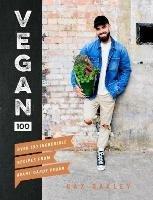 Vegan 100: Over 100 incredible recipes from @avantgardevegan-Oakley Gaz