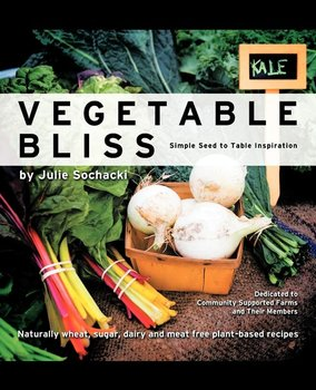 Vegetable Bliss - Sochacki Julie