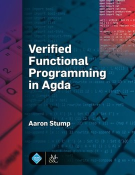 Verified Functional Programming in Agda - Stump Aaron
