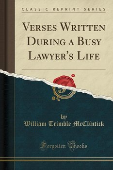 Verses Written During a Busy Lawyer's Life (Classic Reprint)-Mcclintick William Trimble