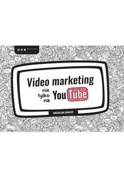 Video marketing nie tylko na YouTube                      (ebook)